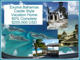 MUST SELL... Don't miss out! $200,000.00 USD. CASTLE STYLE vacation home in stunning Exuma Bahamas. Construction 60% completed.